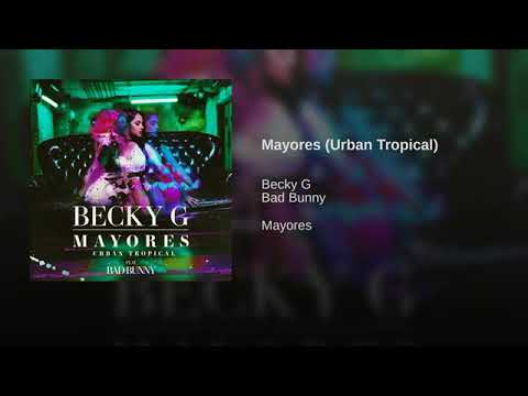Becky G - Mayores (Urban Tropical)