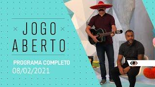 JOGO ABERTO - 08/02/2021 - PROGRAMA COMPLETO