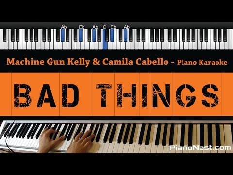 Machine Gun Kelly & Camila Cabello - Bad Things - Piano Karaoke / Sing Along / Cover with Lyrics