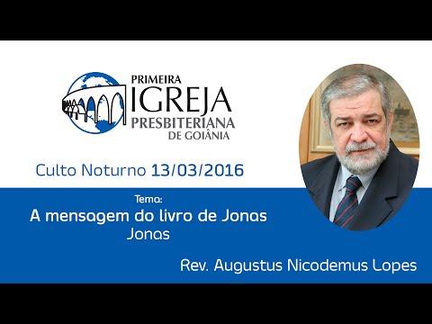A mensagem do livro de Jonas | Rev. Augustus Nicodemus