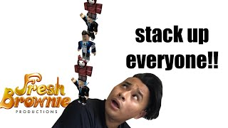 HURRY EVERYONE STACK UP ON HEAD ON ROBLOX | Fresh Brownie
