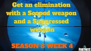 Fortnite - SEASON 8 WEEK 4 CHALLENGES - Get elimination with a Scoped weapon and a Suppressed weapon