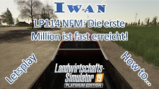 LS 19 NFM (LP114): Die erste …