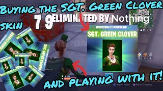 Buying the SGT. Green Clover skin and playing with it! / Fortnite