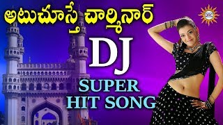 Attuchusthe Charminar Dj Super Hit Song || Disco Recording Company
