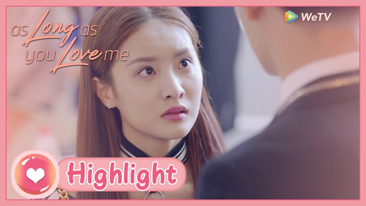 As Long as You Love Me   Highlight   She was angry and wanted to break up again?   爱情的开关   ENG SUB