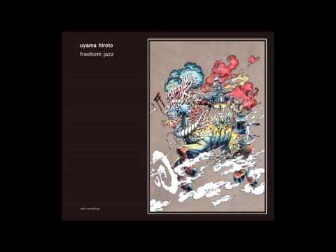 Uyama Hiroto - Freeform Jazz (Full Album + Bonus) [HD]