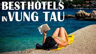 Best hotels and resorts in vung tau