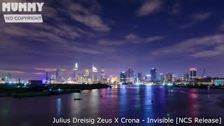 Julius Dreisig Zeus X Crona Invisible NCS Release 4K.mp3
