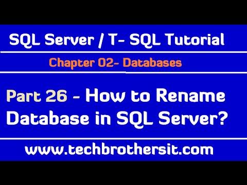 How to Rename Database in SQL Server - SQL Server / T-SQL Tutorial Part 26