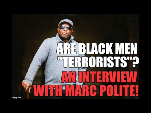 """Are Black Men Terrorists?"" - Interview With Marc Polite!"