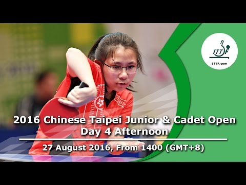 2016 ITTF Chinese Taipei Junior & Cadet Open - Day 4 Afternoon