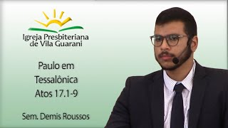 Paulo em Tessalônica - Atos 17.1-9 | Sem. Demis Roussos