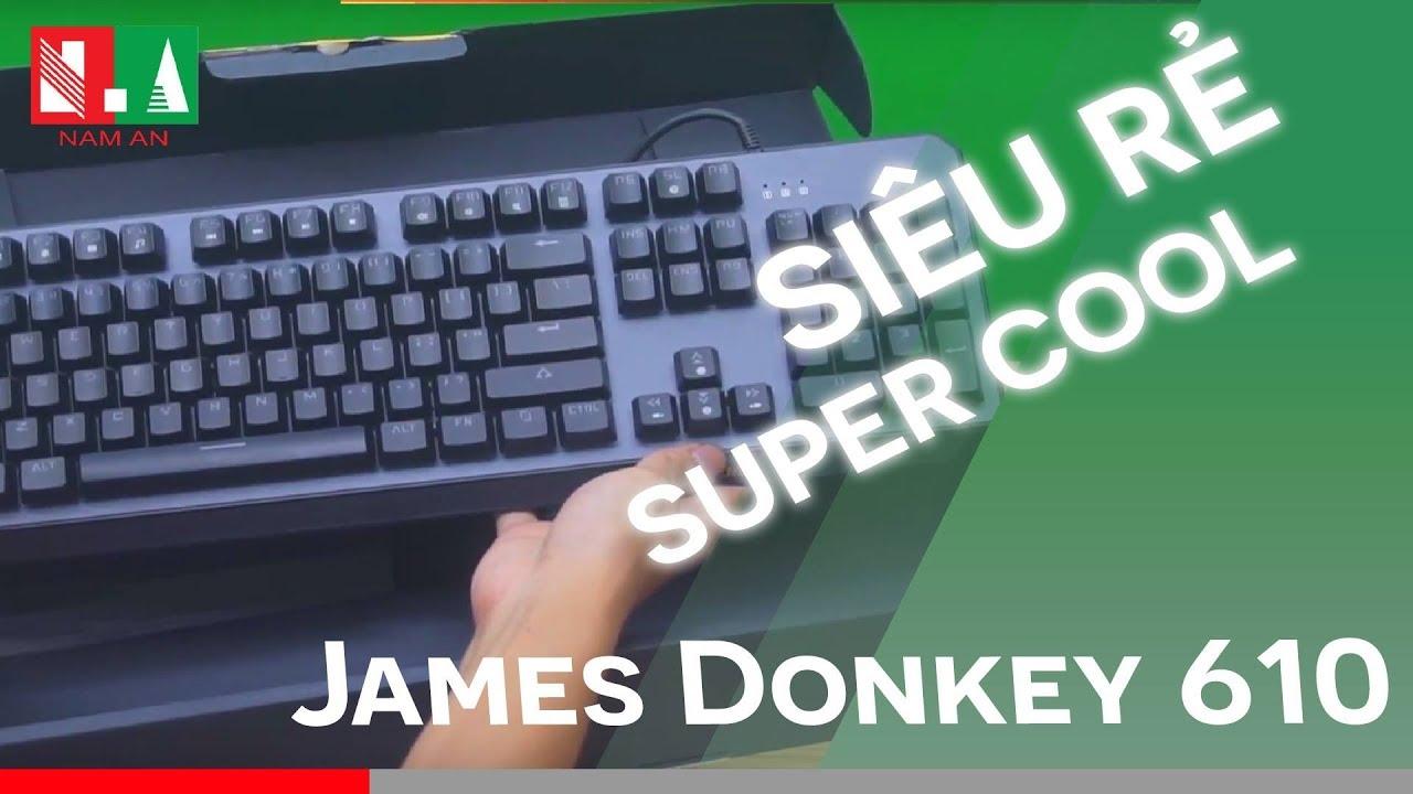 [Vi tính Nam An] Trên tay James Donkey 610 – Bàn phím cơ giá rẻ, thiết kế cao cấp.
