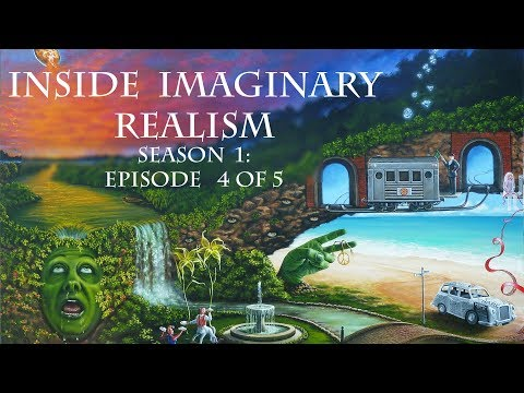 Inside Imaginary Realism:  A TV show on Visionary Art / Visionary artists and beyond  Ep 4, S 1