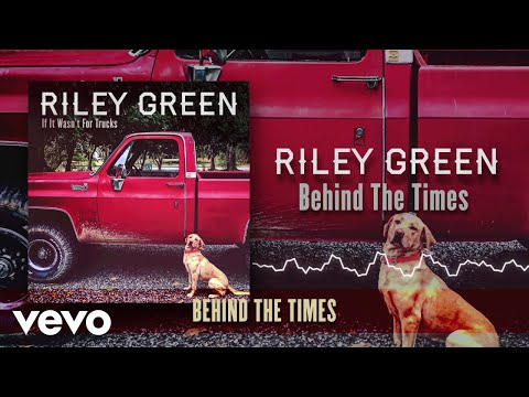Riley Green - Behind The Times (Lyric Video)