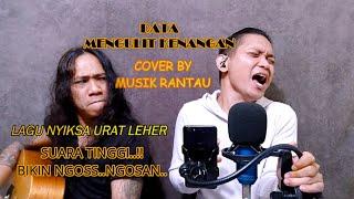 DATA - MENGULIT KENANGAN ( COVER BY MUSIK RANTAU )