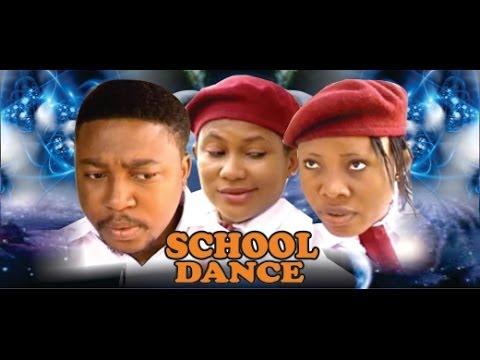 School Dance -  2014 Nigeria Nollywood Movie