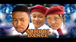 School Dance -  2014 Nigeria Nollywood Movie