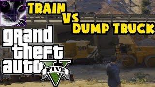 GTA V - Train vs Dump Truck
