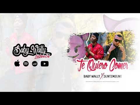 Baby Wally ft Sentimient - Te Quiero Comer