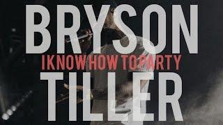 bryson tiller i know how to party lyrics