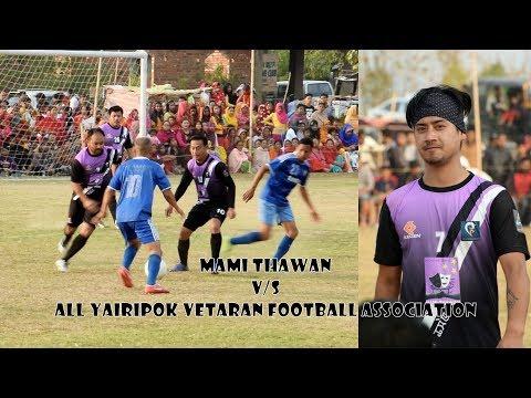 MAMI THAWAN v/s ALL YAIRIPOK VETARAN FOOTBALL ASSOCIATION (2)