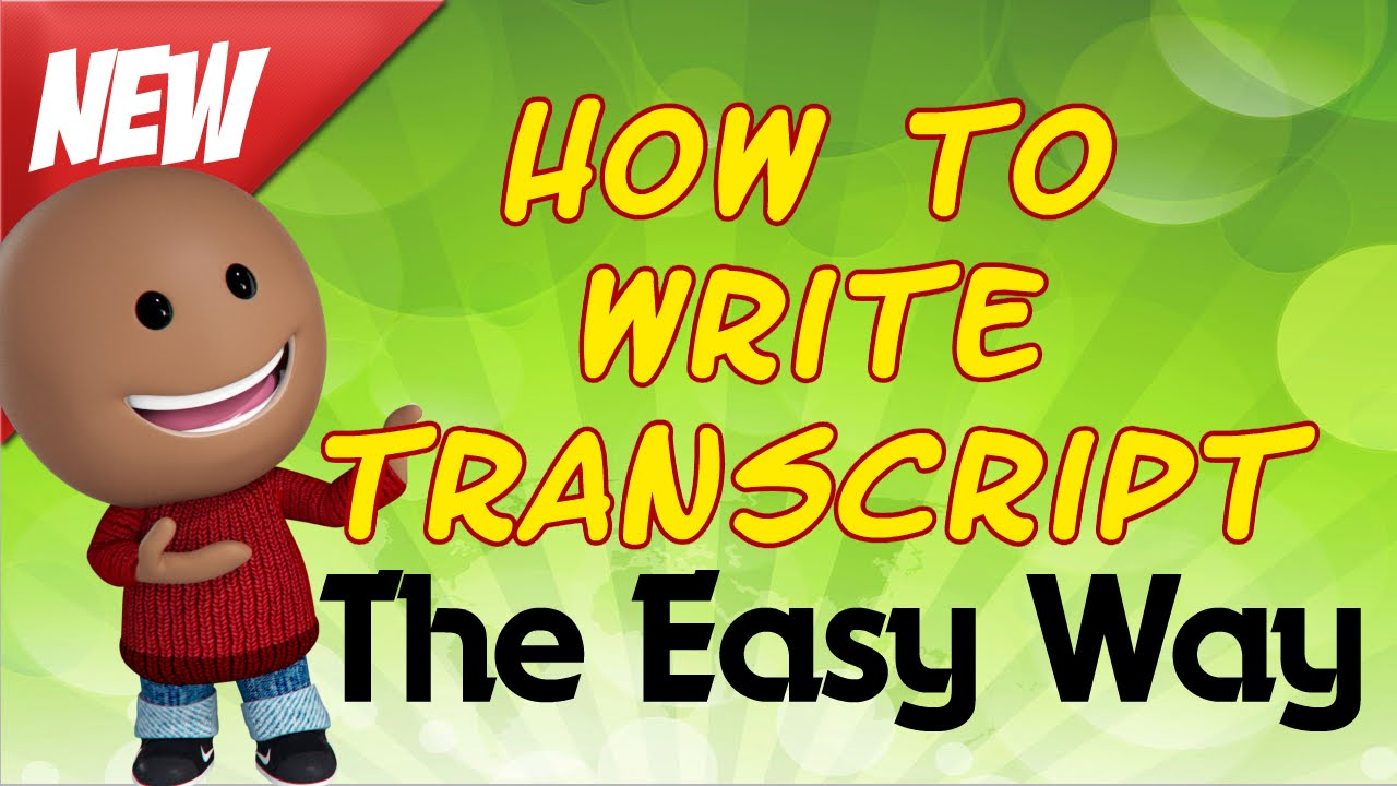 HOW TO WRITE A TRANSCRIPT-THE EASY WAY - YouTube
