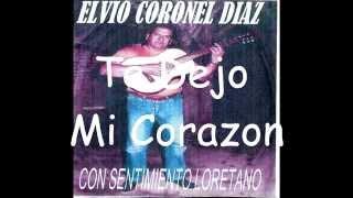 Te Dejo Mi Corazon (Chacarera) - Elvio Coronel Diaz