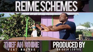Reime Schemes - Thief Ah Whine (Feat Nashoo) (Official Video)