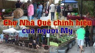Chợ Nhà Quê chính hiệu của Mỹ - Farm Market (Cuộc sống Mỹ - Vlog 92)