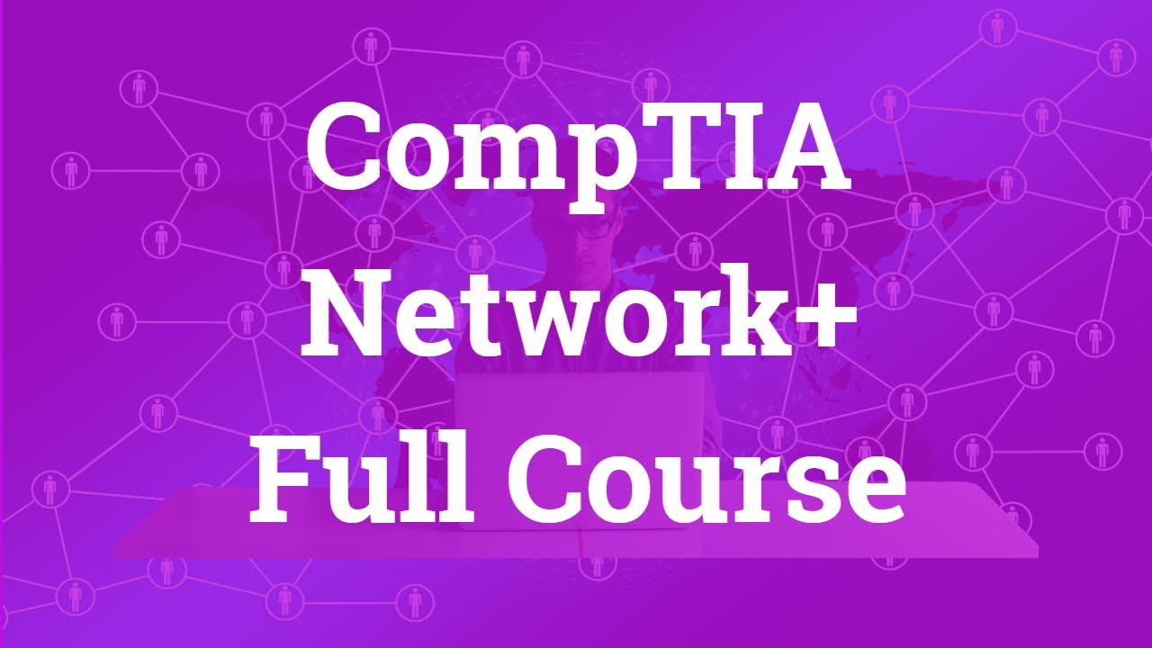 CompTIA Network+ Certification Full Video Course: Part 2