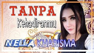 Gambar cover Nella Kharisma - Tanpa Kehadiramu [OFFICIAL]