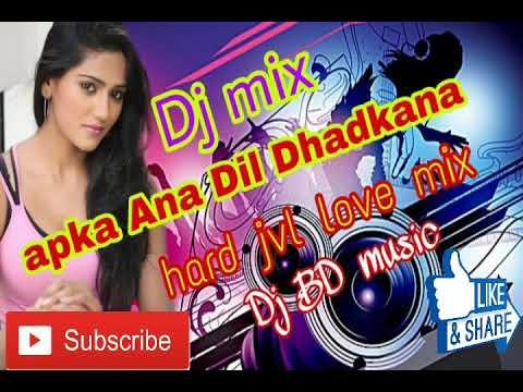 Apka Ana Dil Dhadkana hard jvl love mix Dj BD music present