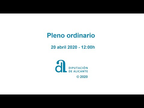 Pleno ordinario de la Diputación de Alicante 20 abril 2020