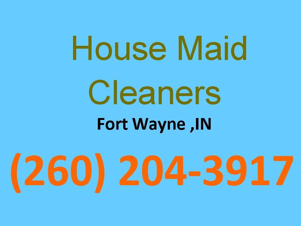 House Cleaning Services Fort Wayne ,IN |(260) 204-3917| House Maid ...