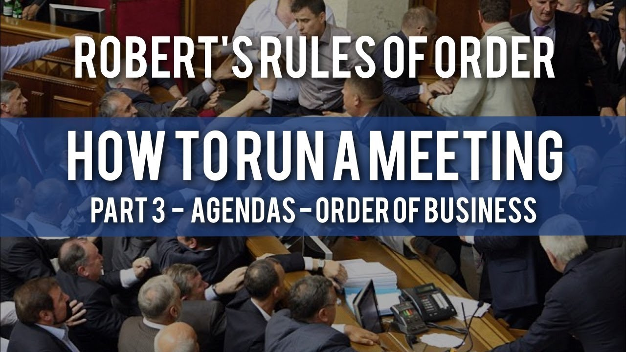 how to run a meeting agendas order of business robert s rules
