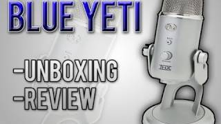 Blue Yeti Microphone | Unboxing & Review