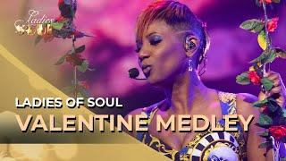 Ladies of Soul 2019 | Valentine Medley