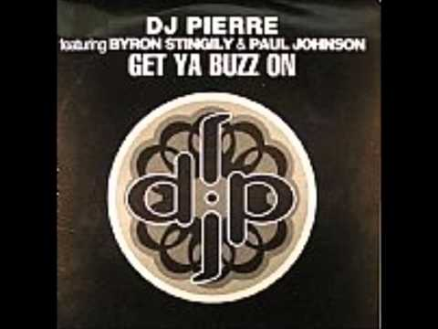 DJ Pierre - Get Ya Buzz On (featuring Byron Stingily & Paul Johnson)