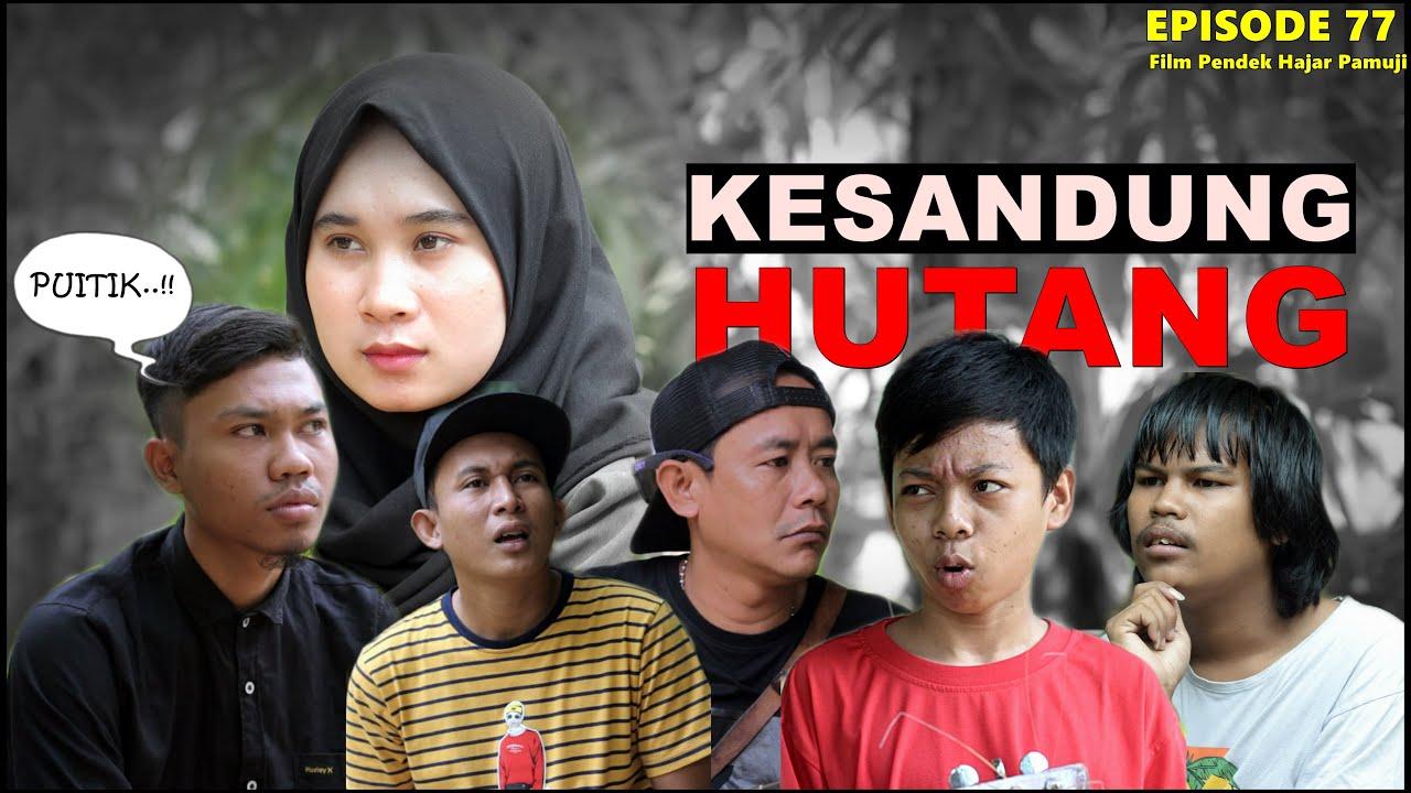 KESANDUNG HUTANG (Episode 77 Film Pendek Hajar Pamuji)