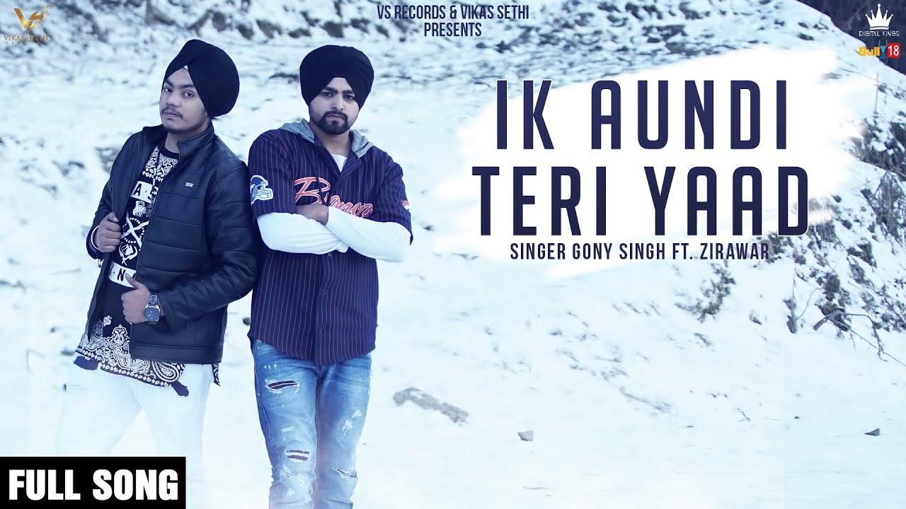 Ik Aundi Teri Yaad - Gony singh song download - favmusic