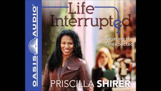 """Life Interrupted"" by Priscilla Shirer - Ch. 1"