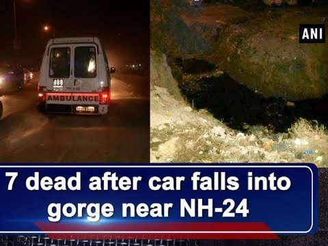 7 dead after car falls into gorge near NH 24 - Uttar Pradesh News