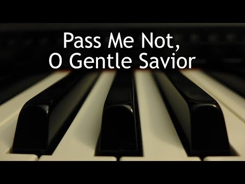 Pass Me Not, O Gentle Savior - piano instrumental hymn with lyrics