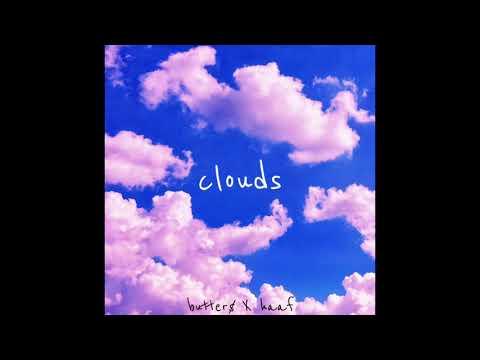 Butter$ X HaaF - Clouds (Official Audio)