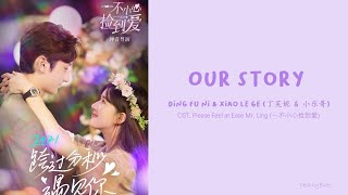 [OST of Please Feel at Ease Mr.Ling] 《Our Story》 Ding Fu Ni & Xiao Le Ge (Eng|Chi|Pinyin)