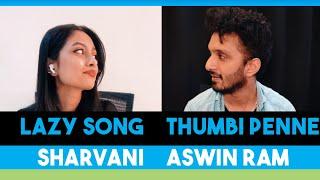 Download Lazy Song Thumbi Penne (Raw Cover) Aswin Ram  ft . @Sharvani Civiyadhen