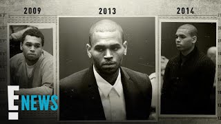 Chris Brown's Arrests & Legal Troubles Over the Years Timeline | E! News