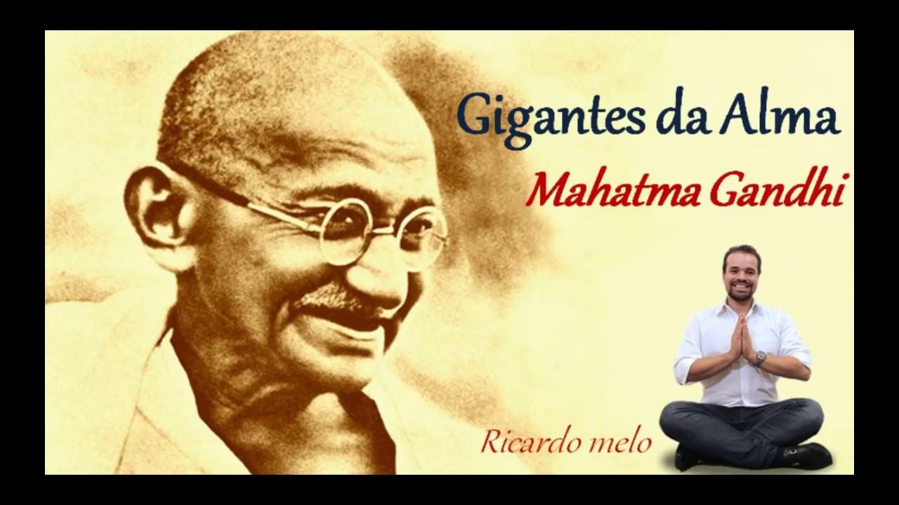 Gigantes Da Alma Mahatma Gandhi Com Ricardo Melo Youtube